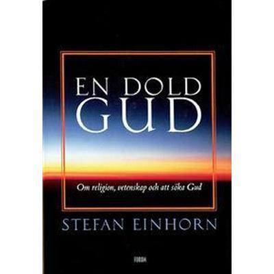 En dold gud. Om religion, vetenskap och att söka.. (E-bok, 2012)