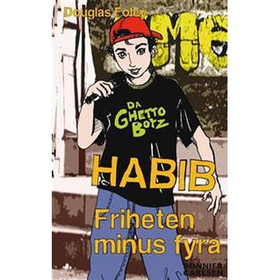 Habib: Friheten minus fyra (E-bok, 2012)