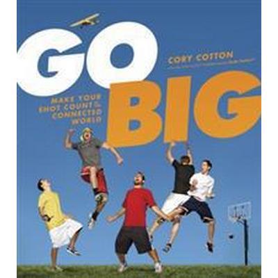 Go Big (Inbunden, 2011)