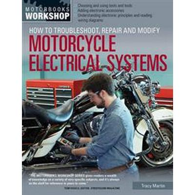 How to Troubleshoot, Repair, and Modify Motorcycle Electrical Systems (Pocket, 2014)