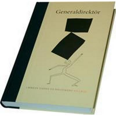 Generaldirektör i rikets tjänst på politikens villkor (Inbunden, 2013)