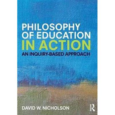 Philosophy of Education in Action (Pocket, 2016)