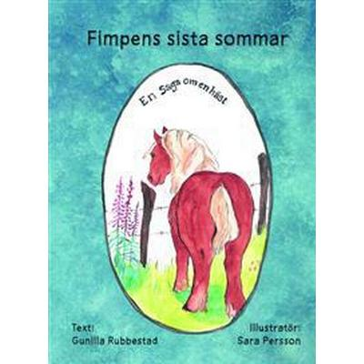 Fimpens sista sommar: en saga om en häst (Inbunden, 2016)