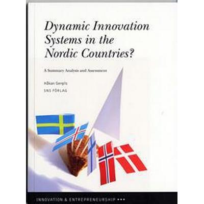 Dynamic innovation systems in the Nordic countries?: a summary analysis and assessment (Häftad, 2005)