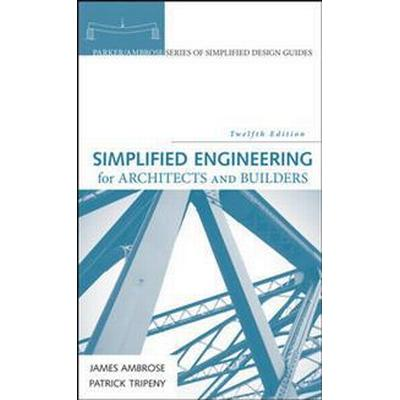 Simplified Engineering for Architects and Builders (Inbunden, 2016)