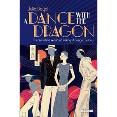 A Dance With the Dragon (Inbunden, 2012)