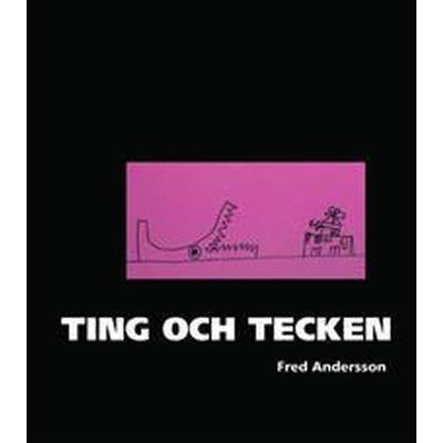 Ting och tecken (Inbunden, 2007)