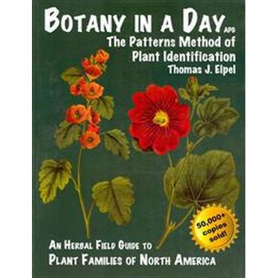 Botany in a Day: The Patterns Method of Plant Identification (Häftad, 2013)