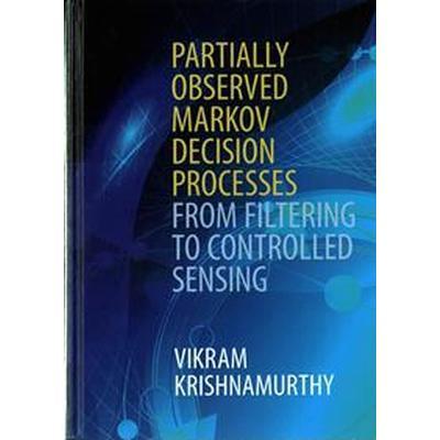 Partially Observed Markov Decision Processes (Inbunden, 2016)