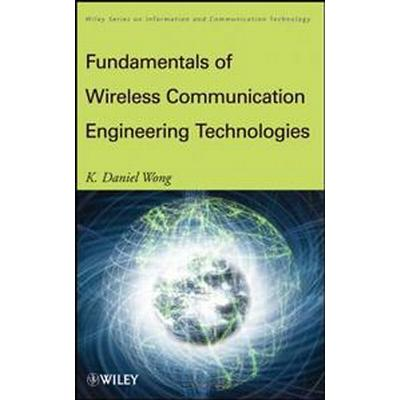 Fundamentals of Wireless Communication Engineering Technologies (Inbunden, 2012)