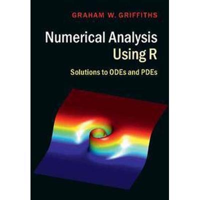 Numerical Analysis Using R (Inbunden, 2016)