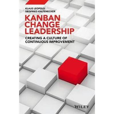 Kanban Change Leadership: Creating a Culture of Continuous Improvement (Inbunden, 2015)