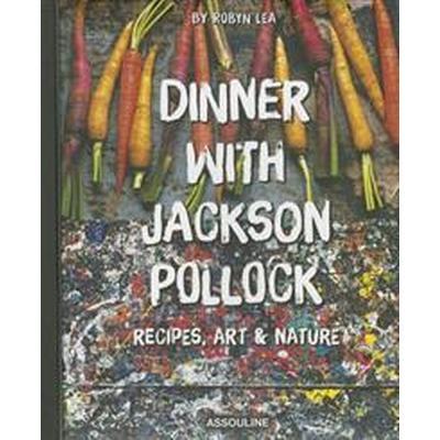 Dinner with Jackson Pollock (Inbunden, 2015)