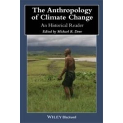 The Anthropology of Climate Change: An Historical Reader (Häftad, 2014)