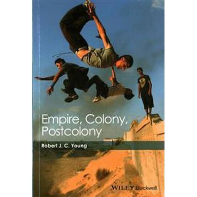Empire, Colony, Postcolony (Häftad, 2015)