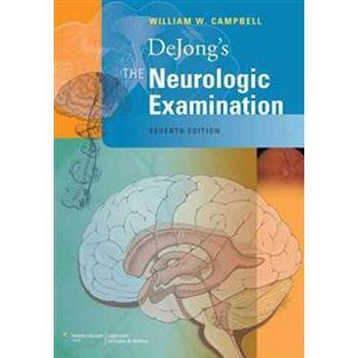 DeJong's the Neurologic Examination (Inbunden, 2012)