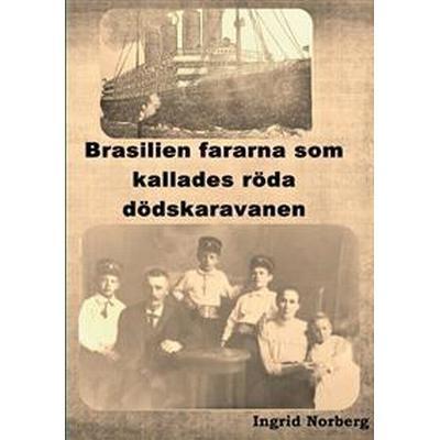 Brasilienfararna som kallades röda dödskaravanen (Häftad, 2016)