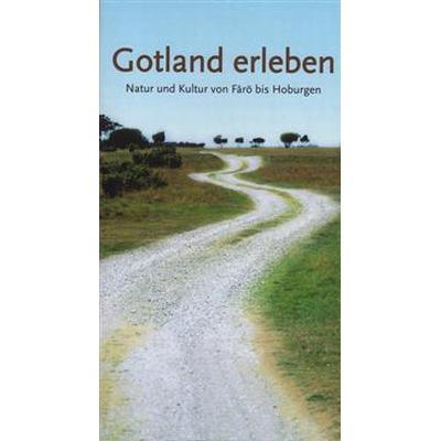 Gotland erleben: natur und Kultur von Fårö bis Hoburgen (Häftad, 2007)