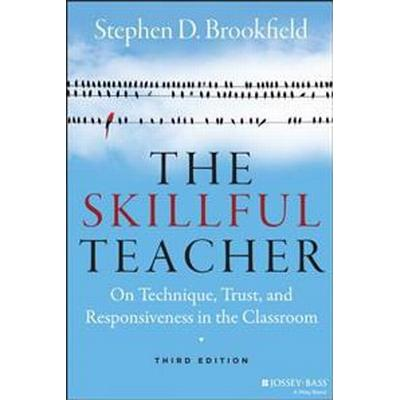 The Skillful Teacher: On Technique, Trust, and Responsiveness in the Classroom (Inbunden, 2015)