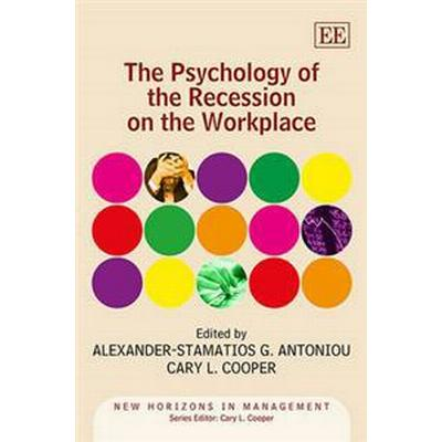 The Psychology of the Recession on the Workplace (Inbunden, 2013)