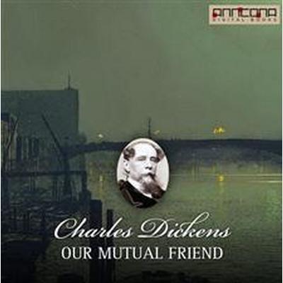 Our Mutual Friend (Ljudbok nedladdning, 2014)