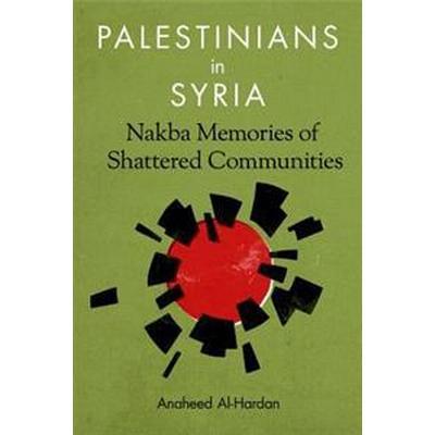 Palestinians in Syria (Inbunden, 2016)