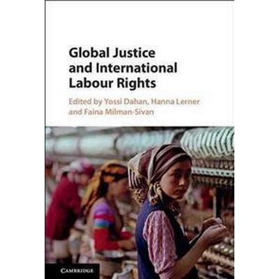 Global Justice and International Labour Rights (Inbunden, 2016)