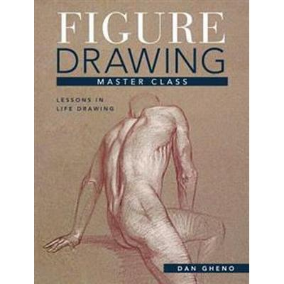 Figure Drawing Master Class (Inbunden, 2015)