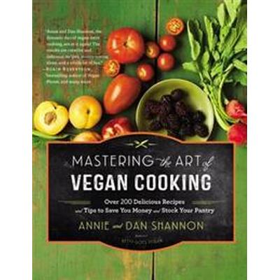 Mastering the Art of Vegan Cooking (Inbunden, 2015)