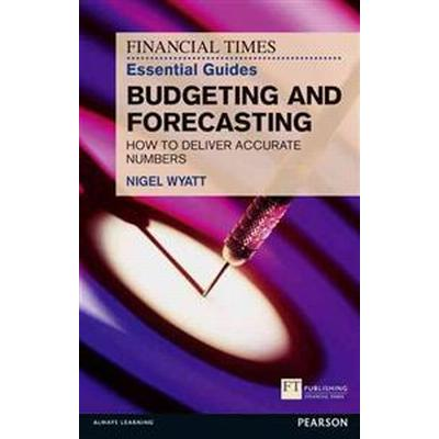 The Financial Times Essential Guide to Budgeting and Forecasting (Pocket, 2012)
