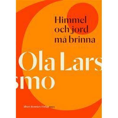 Himmel och jord må brinna (E-bok, 2015)