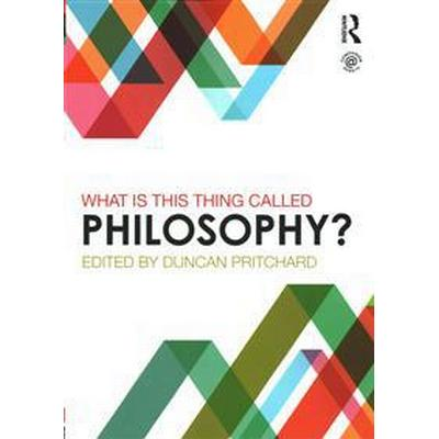 What Is This Thing Called Philosophy? (Pocket, 2015)