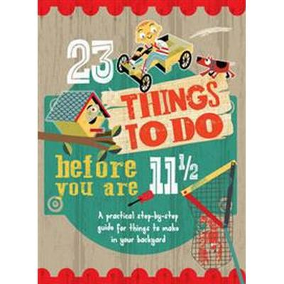 23 Things to Do Before You are 11 1/2 (Häftad, 2015)