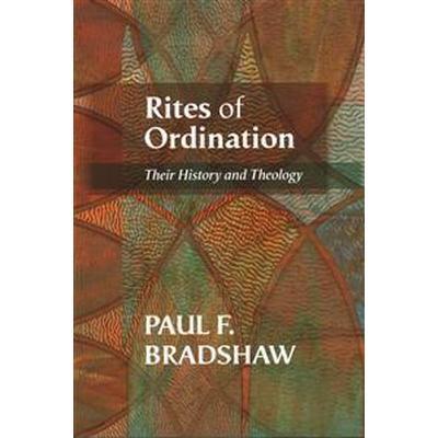 Rites of Ordination (Häftad, 2014)