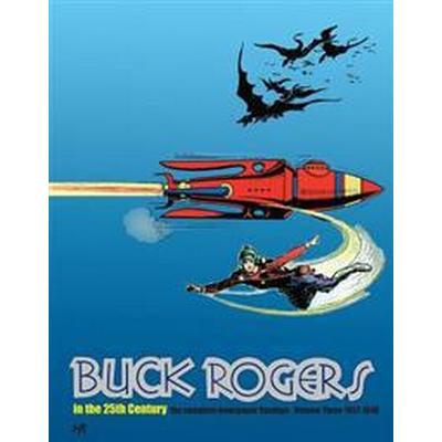 Buck Rogers in the 25th Century The Complete Newspaper Sundays 3 (Inbunden, 2015)