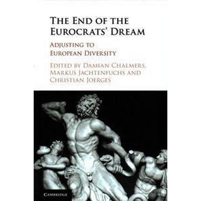 The End of the Eurocrats' Dream (Inbunden, 2016)