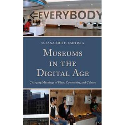 Museums in the Digital Age (Pocket, 2013)