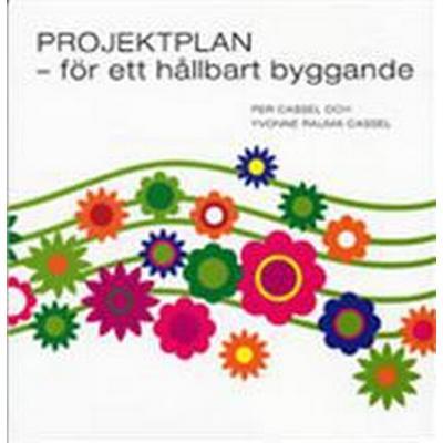 Projektplan - för ett hållbart byggande (Häftad, 2008)