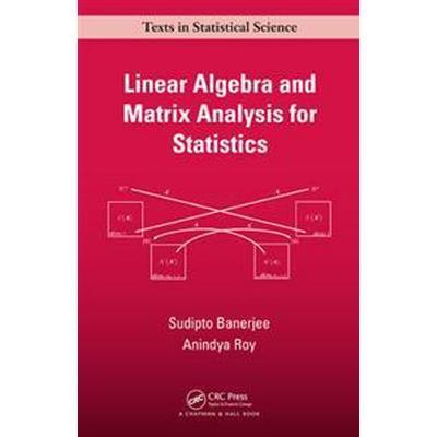 Linear Algebra and Matrix Analysis for Statistics (Inbunden, 2014)