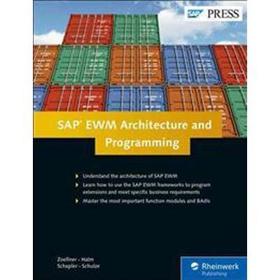 Sap Ewm Architecture and Programming (Inbunden, 2015)