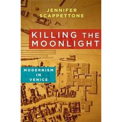 Killing the Moonlight (Inbunden, 2014)