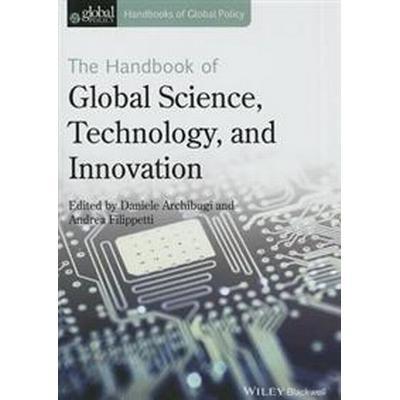 The Handbook of Global Science, Technology, and Innovation (Inbunden, 2015)
