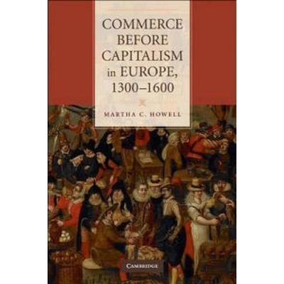 Commerce Before Capitalism in Europe, 1300-1600 (Häftad, 2010)