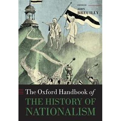 The Oxford Handbook of the History of Nationalism (Pocket, 2016)