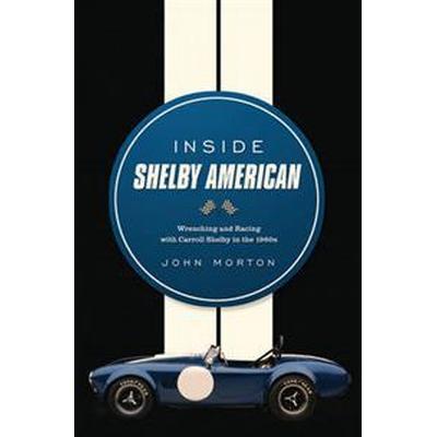 Inside Shelby American (Inbunden, 2013)