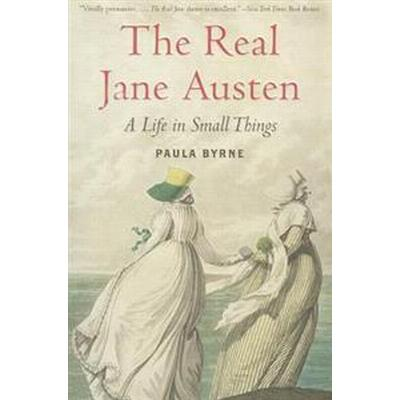 The Real Jane Austen: A Life in Small Things (Häftad, 2014)