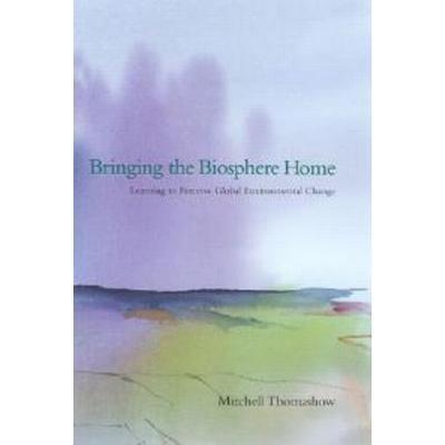 Bringing the Biosphere Home (Pocket, 2003)