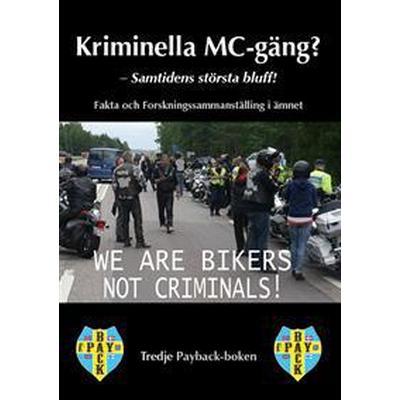 Kriminella MC-gäng: samtidens största bluff (Häftad, 2015)