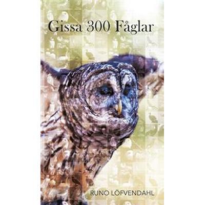 Gissa 300 fåglar (Häftad, 2014)