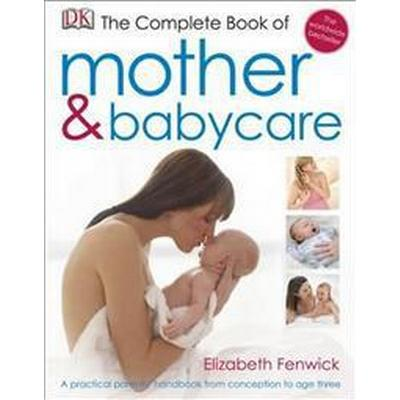The Complete Book of Mother and Babycare (Inbunden, 2011)